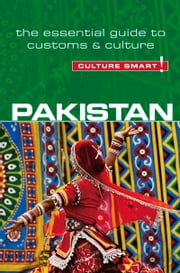 Pakistan - Culture Smart! - The Essential Guide to Customs & Culture ebook by Safia Haleem