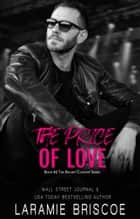 The Price of Love ebook by Laramie Briscoe