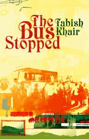 The Bus Stopped ebook by Tabish Khair