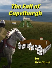 The Fall of Capelburgh ebook by Ken Down