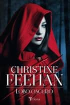Lobo oscuro ebook by Christine Feehan