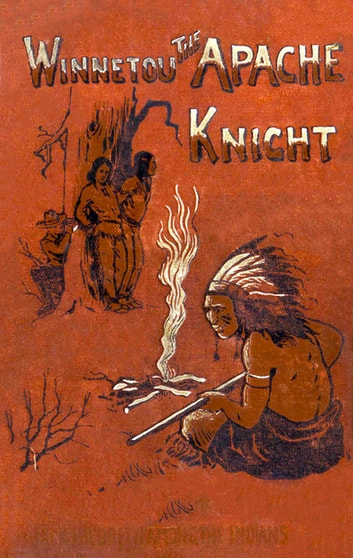 Winnetou the Apache Knight - Jack Hildreth among the Indians. ebook by Karl May,Marion Ames Taggart