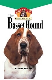 Basset Hound - An Owner's Guide to a Happy Healthy Pet ebook by Barbara Wicklund