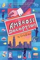 Ambrose Deception, The ebook by Emily Ecton