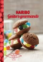Goûters gourmands avec Haribo ebook by Thomas Feller