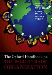 The Oxford Handbook on The World Trade Organization ebook by Amrita Narlikar,Martin Daunton,Robert M. Stern