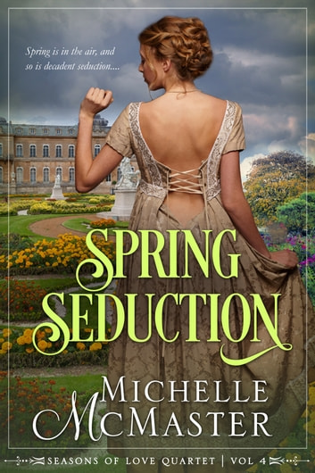 Spring Seduction - Brides of Mayfair Crossover Novella ebook by Michelle McMaster