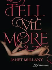 Tell Me More ebook by Janet Mullany