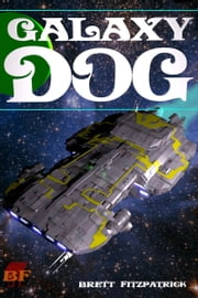Galaxy Dog ebook by Brett Fitzpatrick