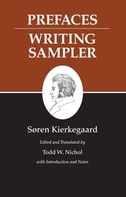 Kierkegaard's Writings, IX - Prefaces: Writing Sampler ebook by Søren Kierkegaard,Todd W. Nichol,Todd W. Nichol,Todd W. Nichol