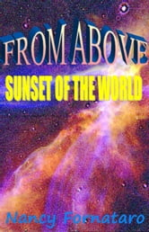 From Above: Sunset of the World ebook by Nancy Fornataro