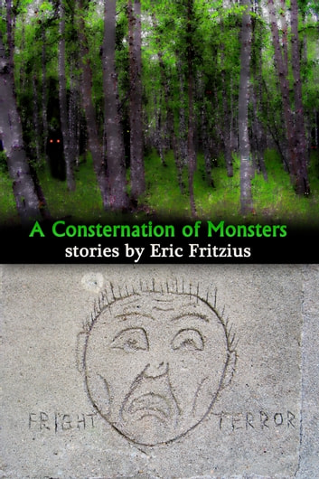 A Consternation of Monsters ebook by Eric Fritzius