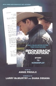 Brokeback Mountain: Story to Screenplay ebook by Annie Proulx,Larry McMurtry,Diana Ossana