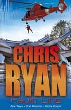 Alpha Force: Fault Line - Book 8 ebook by Chris Ryan