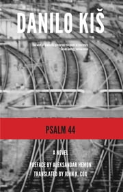 Psalm 44 ebook by Danilo Kis,John K. Cox