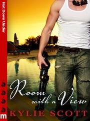 Room With a View: Hot Down Under ebook by Kylie Scott