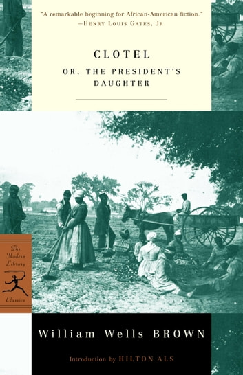 Clotel - or, The President's Daughter eBook by William W. Brown
