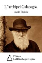 L'Archipel Galapagos ebook by Charles Darwin