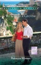To Catch a Groom ebook by Rebecca Winters