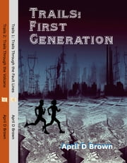 Trails : First Generation - Fault Lines and Volcano ebook by April D Brown
