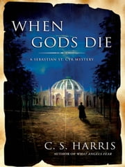 When Gods Die - A Sebastian St. Cyr Mystery ebook by C.S. Harris