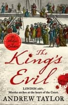 The King's Evil (James Marwood & Cat Lovett, Book 3) ebook by Andrew Taylor