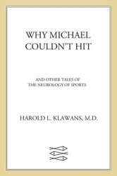 Why Michael Couldn't Hit, and Other Tales of the Neurology of Sports - And Other Tales Of The Neurology Of Sports ebook by Harold L. Klawans