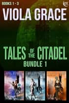 Tales of the Citadel Bundle 1 ebook by Viola Grace