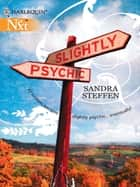 Slightly Psychic (Mills & Boon M&B) ebook by Sandra Steffen