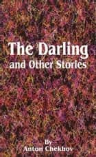 The Darling And Other Stories ebook by Anton Chekhov