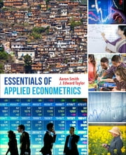 Essentials of Applied Econometrics ebook by Aaron D. Smith,J. Edward Taylor