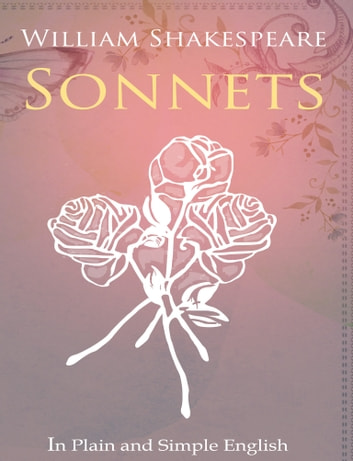 The Sonnets of William Shakespeare In Plain and Simple English ebook by BookCaps