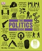 The Politics Book - Big Ideas Simply Explained ebook by DK