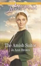 The Amish Suitor ebook by Jo Ann Brown