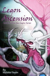 Legon Ascension: Book Two in the Legon Series ebook by Nicholas Taylor
