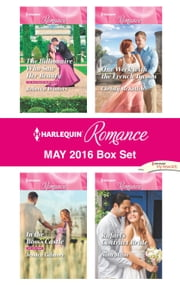 Harlequin Romance May 2016 Box Set - The Billionaire Who Saw Her Beauty\In the Boss's Castle\Rafael's Contract Bride\One Week with the French Tycoon ebook by Rebecca Winters,Jessica Gilmore,Nina Milne,Christy McKellen