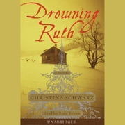 Drowning Ruth - Five Days to Execution, and Other Dispatches From the Wrongly Convicted audiobook by Christina Schwarz