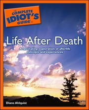 The Complete Idiot's Guide to Life After Death ebook by Diane Ahlquist