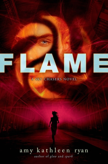 Flame - Book Three of the Sky Chasers ebook by Amy Kathleen Ryan