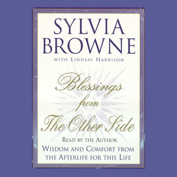Blessings from the Other Side audiobook by Sylvia Browne