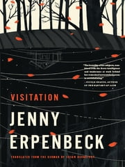 Visitation ebook by Jenny Erpenbeck,Susan Bernofsky