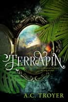 Terrapin ebook by A.C. Troyer