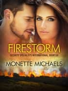 Firestorm ebook by Monette Michaels