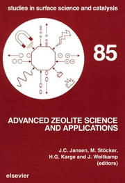 Advanced Zeolite Science and Applications ebook by Michael Stöcker, H.G. Karge, J.C. Jansen,...