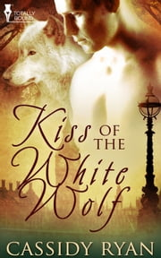 Kiss of the White Wolf ebook by Cassidy Ryan