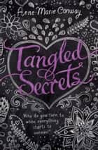 Tangled Secrets ebook by Anne-Marie Conway