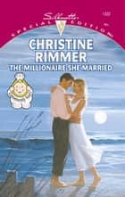 The Millionaire She Married ebook by Christine Rimmer