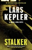 Stalker - Joona Linna Series: #5 ebook by Lars Kepler, Neil Smith