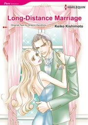 Long-Distance Marriage (Harlequin Comics) - Harlequin Comics ebook by Sharon Kendrick,Keiko Kishimoto