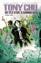 Tony Chu, Détective Cannibale T06 - Space Cakes ebook by John Layman, Rob Guillory